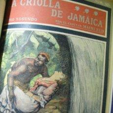 Libros antiguos: LA CRIOLLA DE JAMAICA - CAPITÁN MAYNE REID – 2 TOMOS – COMPLETA. Lote 38830879
