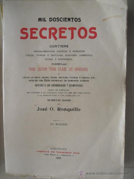 MIL DOSCIENTOS SECRETOS. RONQUILLO, JOSÉ O. (Libros Antiguos, Raros y Curiosos - Ciencias, Manuales y Oficios - Otros)