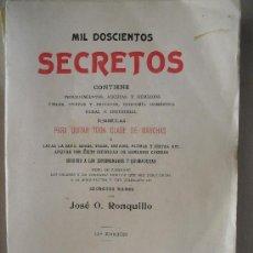 Libros antiguos: MIL DOSCIENTOS SECRETOS. RONQUILLO, JOSÉ O.. Lote 38798060