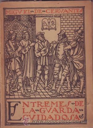 ENTREMES DE LA GUARDA CUIDADOSA. MIGUEL DE CERVANTES SAAVEDRA (Libros Antiguos, Raros y Curiosos - Literatura - Otros)