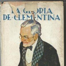 Libros antiguos: LA GLORIA DE CLEMENTINA. WILLIAN J. LOCKE. EDITORIAL JUVENTUD. BARCELONA. MUY ANTIGUO. Lote 38842642