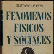 Libros antiguos: GUSTAVO LE BON. FENÓMENOS FÍSICOS Y SOCIALES. MÉTODOS DE ESTUDIO. Lote 38884745