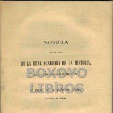 Libros antiguos: ROSELL, CAYETANO. NOTICIA DE LAS ACTAS DE LA REAL ACADEMIA DE LA HISTORIA,1876. Lote 38770328