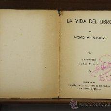Libros antiguos: 3659- LA VIDA DEL LIBRO. JACINTO MUSTIELES. EDIT. VIUDA DE LUIS TASSO. 1934. . Lote 38854695