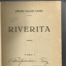 Libros antiguos: RIVERITA. ARMANDO PALACIO VALDÉS. SOCIEDAD GENERAL DE PUBLICACIONES. TOMO I. BARCELONA. MUY ANTIGUO. Lote 38869569
