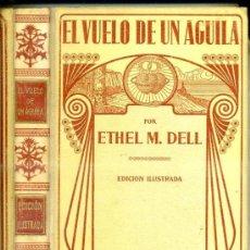 Libros antiguos: ETHEL DELL : EL VUELO DE UN ÁGUILA (MONTANER Y SIMÓN, 1915). Lote 38886855