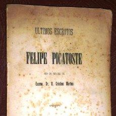 Libros antiguos: ULTIMOS ESCRITOS POR FELIPE PICATOSTE DE MIGUEL ROMERO IMPRESOR EN MADRID 1892. Lote 38887271
