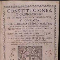 Libros antiguos: CONSTITUCIONES Y ORDINACIONES DE LA COFRADIA DEL GLORIOSO S. PEDRO MARTYR. 1746. Lote 38916210