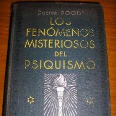 Libros antiguos: LOS FENOMENOS DEL PSIQUISMO, POR DR. POODT - ESPAÑA - 1930 - 1RA. EDICIÓN - UNICO!!. Lote 38933061