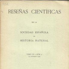 Libros antiguos: RESEÑAS CIENTÍFICAS DE LA SOCIEDAD ESPAÑOLA DE HISTORIA NATURAL. TOMO VII. MADRID. 1932. Lote 38970269