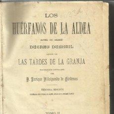 Libros antiguos: LOS HUÉRFANOS DE LA ALDEA. DUCRAY DUMINIL. TOMA II. ESPASA Y Cª. 3ª EDICIÓN. BARCELONA. MUY ANTIGUO. Lote 38986756