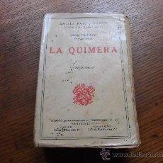 Libros antiguos: LA QUIMERA EMILIA PARDO BAZAN 3ª EDICION COMPAÑIA IBERO AMERICANA DE PUBLICACIONES . Lote 39021609