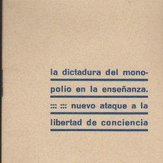 Libros antiguos: C.E.C.E. LA DICTADURA DEL MONOPOLIO DE LA ENSEÑANZA. NUEVO ATAQUE A LA LIBERTAD DE -. Lote 39031494