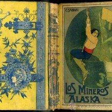 Libros antiguos: EMILIO SALGARI : LOS MINEROS DE ALASKA TOMO III - CALLEJA, TAPA DURA. Lote 39040991