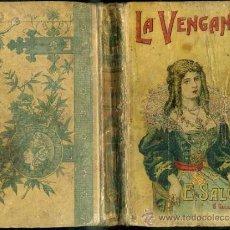Libros antiguos: EMILIO SALGARI : LA VENGANZA - CALLEJA, TAPA DURA. Lote 39041250