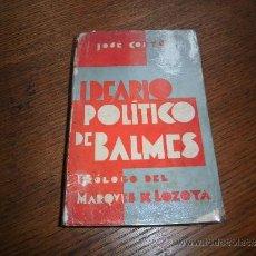 Libros antiguos: IDEARIO POLITICO DE BALMES JOSE CORTS PROLOGO DEL MARQUES DE LOZOYA MADRID 1934 . Lote 39047635