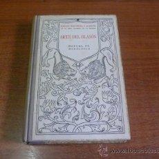 Libros antiguos: ARTE DEL BLASÓN. MANUAL DE HERÁLDICA. CASTAÑEDA ALCOVER, VICENTE. PAPEL DE HILO. 1923. Lote 39055147