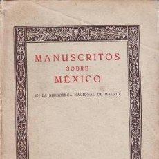 Libros antiguos: MANUSCRITOS SOBRE MEXICO EN LA BIBLIOTECA NACIONAL DE MADRID. Lote 39077066