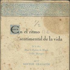 Libros antiguos: EN EL RITMO SENTIMENTAL DE LA VIDA. DOCTOR GRATACÓS. IMPRENTA H. ABADAL. MATARÓ. BARCELONA. 1935. Lote 39104946