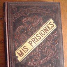 Libros antiguos: ANTIGUO LIBRO MIS PRISIONES.. Lote 39135089