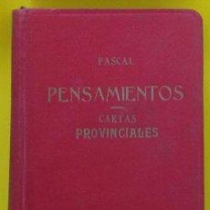 Libros antiguos: PASCAL. PENSAMIENTOS. CARTAS PROVINCIALES. EDITORIAL BERGUA. MADRID, 1933.. Lote 39162546
