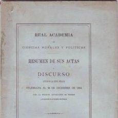 Libros antiguos: REAL ACADEMIA DE CIENCIAS MORALES Y POLITICAS: RESUMEN DE SUS ACTAS Y DISCURSO (1884). Lote 39161081