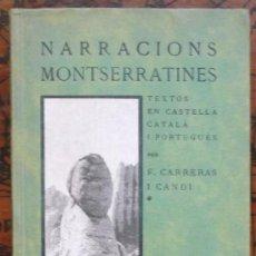 Libros antiguos: CARRERAS I CANDI, FRANCISCO, NARRACIONS MONTSERRATINES – BARCELONA 1911. Lote 39170487