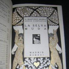Libros antiguos: 1921 - G. MARTINEZ SIERRA - LA SELVA MUDA. Lote 39202619