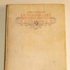 Libros antiguos: LA TRAGEDIA DEL DIPUTADO ANFRUNS - CASA EDITORIAL CALLEJA - 1.917 -. Lote 39206737