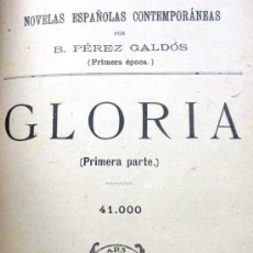 Livres anciens: GALDÓS. GLORIA. 1908. 1ª Y 2ª PARTE. OBRA COMPLETA.. Lote 39222476