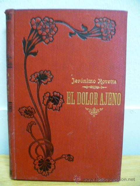 EL DOLOR AJENO 2 - POR JERÓNIMO ROVETTA - AÑO 1909 (Libros antiguos (hasta 1936), raros y curiosos - Literatura - Narrativa - Otros)