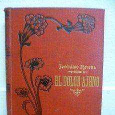 Libros antiguos: EL DOLOR AJENO 2 - POR JERÓNIMO ROVETTA - AÑO 1909. Lote 39236678