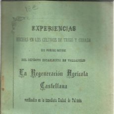 Libros antiguos: EXPERIENCIAS HECHAS EN LOS CULTIVOS DE TRIGO Y CEBADA. LA REGENERACIÓN AGRÍCOLA CASTELLANA. 1900. Lote 39259612