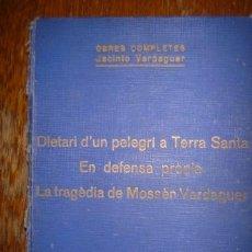 Libros antiguos: JACINTO VERDAGUER. DIETARI D´UN PELEGRÍ A TERRA SANTA/EN DEFENSA PRÒPIA/VOL X. 1930. Lote 39272831