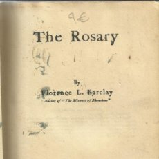 Libros antiguos: LIBRO EN INGLÉS. THE ROSARY. FLORENCE L. BARCLAY. NEW YORK. USA. 1911. Lote 39293744