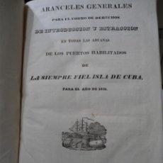 Libros antiguos: ARANCELES GENERALES PARA EL COBRO DE DERECHOS (...) DE LA ISLA DE CUBA 1835. Lote 39328401