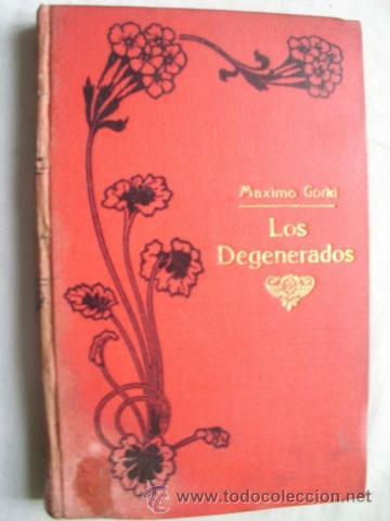 LOS DEGENERADOS. GORKI, MÁXIMO (Libros antiguos (hasta 1936), raros y curiosos - Literatura - Narrativa - Otros)