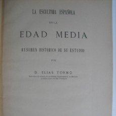 Libros antiguos: LA ESCULTURA ESPAÑOLA EN LA EDAD MEDIA. TORMO, ELIAS. Lote 39380095