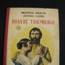 Alte Bücher - BIBLIOTECA SELECTA CRISTOBAL SCHMID. ROSA DE TANEMBURGO. RAMON SOPENA EDITOR1933. - 39380786