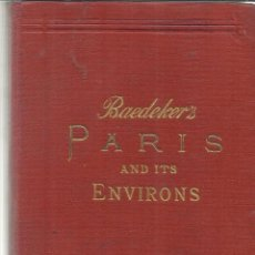 Libros antiguos: LIBRO EN INGLÉS. PARIS AND ITS ENVIRONS. KARL VAEDEKER. LEIPZIG. ALEMANIA. 1913. Lote 39384442