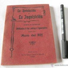 Libros antiguos: LA REVOLUCIÓN Y LA INQUISICIÓN. APUNTES DE ACTUALIDAD DEDICADOS A LOS SABIOS É IGNORANTES 1910. Lote 39394238