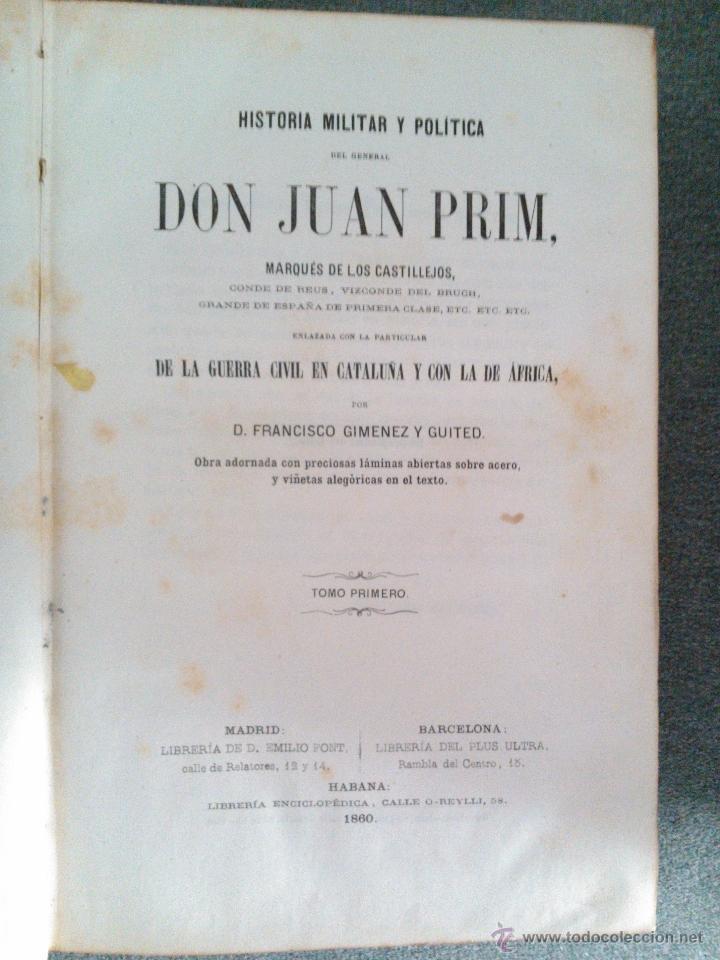 Libros antiguos: HISTORIA MILITAR Y POLITICA DEL GENERAL DON JUAN PRIM, FRANCISCO GIMENEZ GUITED 1860 - Foto 2 - 39416816