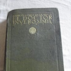 Libros antiguos: EL DOCTOR INVEROSIMIL POR RAMON GOMEZ DE LA SERNA, RAMÓN PUBLICACIONES ATENEA, 1921 . Lote 39462165