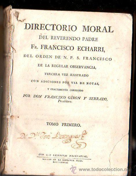 DIRECTORIO MORAL DEL REVERENDO PADRE FRANCISCO ECHARRI. 2 TOMOS. IMPRENTA REAL, MADRID. 1787. LEER (Libros Antiguos, Raros y Curiosos - Pensamiento - Otros)