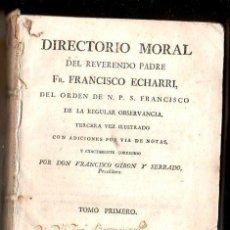Libros antiguos: DIRECTORIO MORAL DEL REVERENDO PADRE FRANCISCO ECHARRI. 2 TOMOS. IMPRENTA REAL, MADRID. 1787. LEER. Lote 39469358