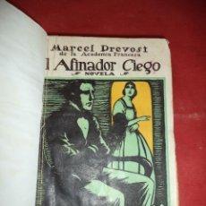 Libros antiguos: EL AFINADOR CIEGO. MATCRL PREVOST. COLECCION RENACIMIENTO. MADRID. . Lote 39471998