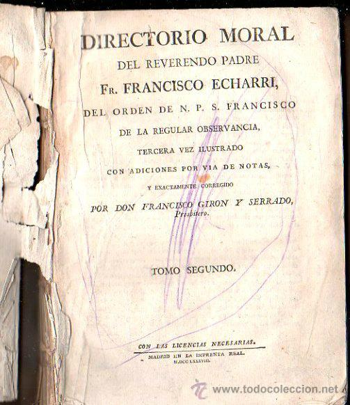Libros antiguos: DIRECTORIO MORAL DEL REVERENDO PADRE FRANCISCO ECHARRI. 2 TOMOS. IMPRENTA REAL, MADRID. 1787. LEER - Foto 8 - 39469358