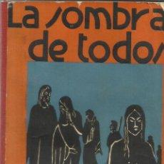 Libros antiguos: LA SOMBRA DE TODOS. PEDRO JOSÉ COHUCELO. DEDICATORIA DE AUTOR. ED. PUEYO. MADRID. 1932. Lote 39504699