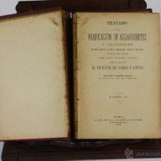 Libros antiguos: 6013- TRATADO DE LA FABRICACION DE AGUARDIENTES. VICENTE DE VERA. EDIT. CUESTA.TOMO I Y II. 1900.. Lote 39504873