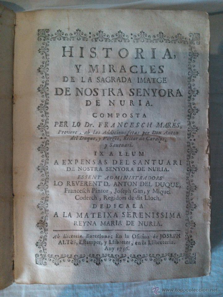 Libros antiguos: HISTORIA I MIRACLES DE LA SAGRADA IMATGE DE NOSTRA SENYORA DE NURIA, DR FRANCESC MARES 1756 - Foto 2 - 39516038